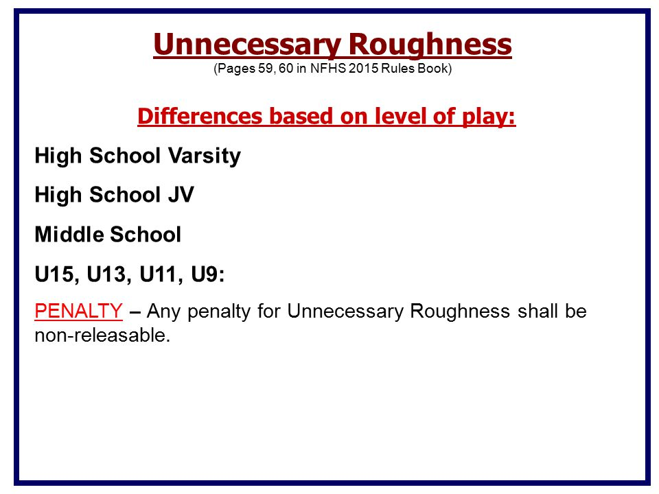 Unnecessary Roughness Differences based on level of play: