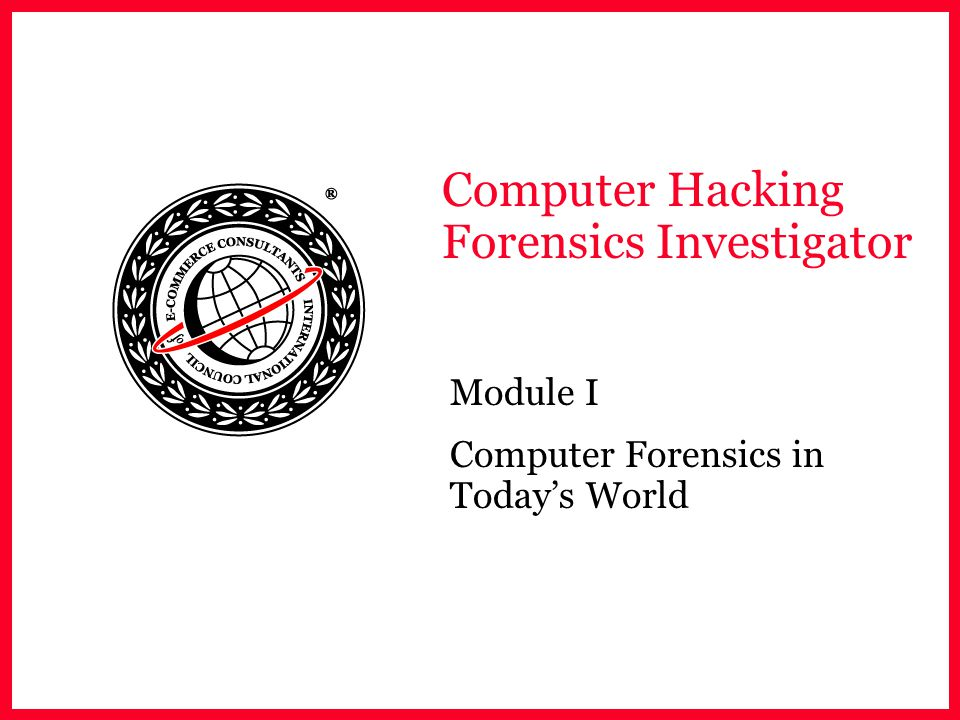 Computer Hacking Forensics Investigator