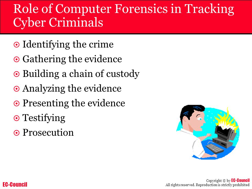 Role of Computer Forensics in Tracking Cyber Criminals