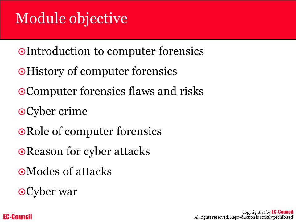 Module objective Introduction to computer forensics