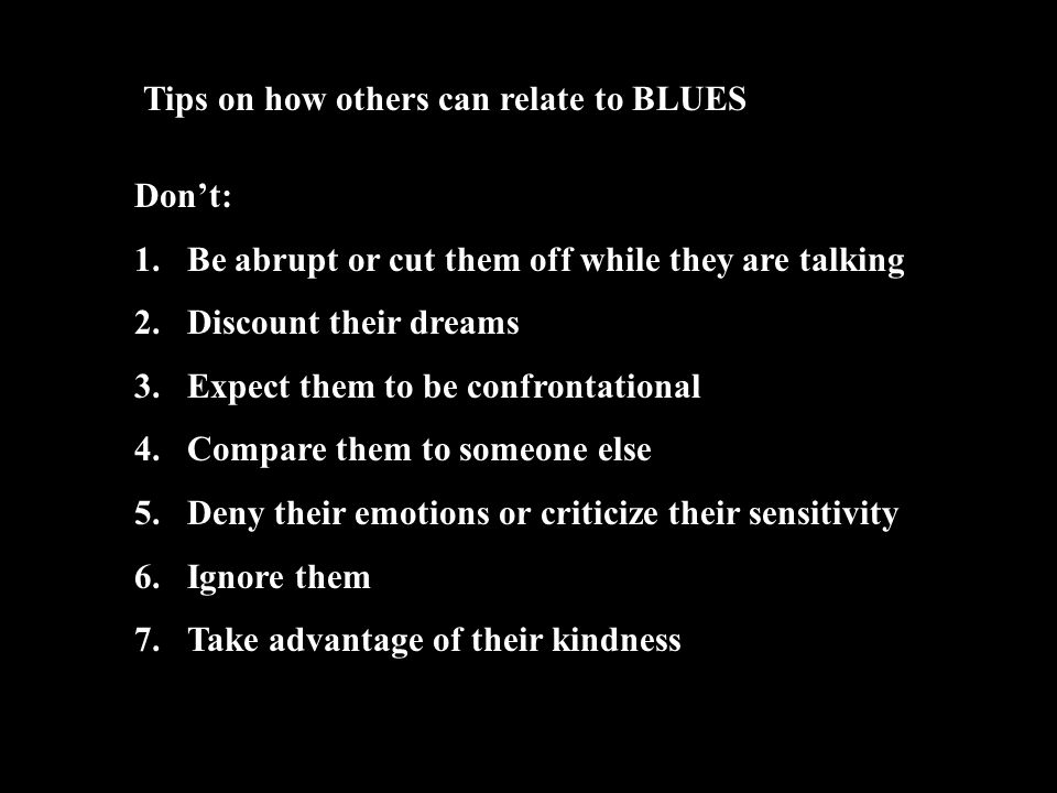 Tips on how others can relate to BLUES