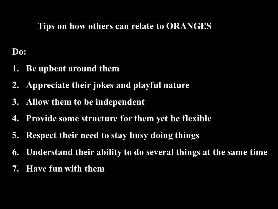 Tips on how others can relate to ORANGES