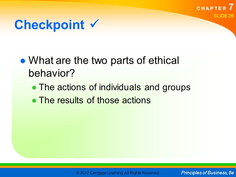 Checkpoint  What are the two parts of ethical behavior