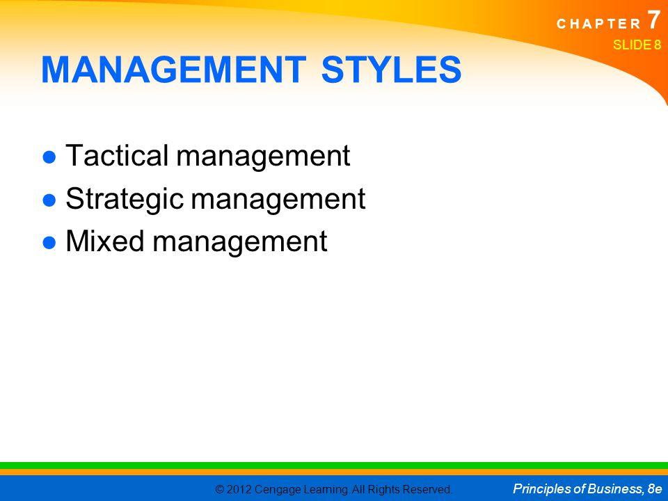 MANAGEMENT STYLES Tactical management Strategic management