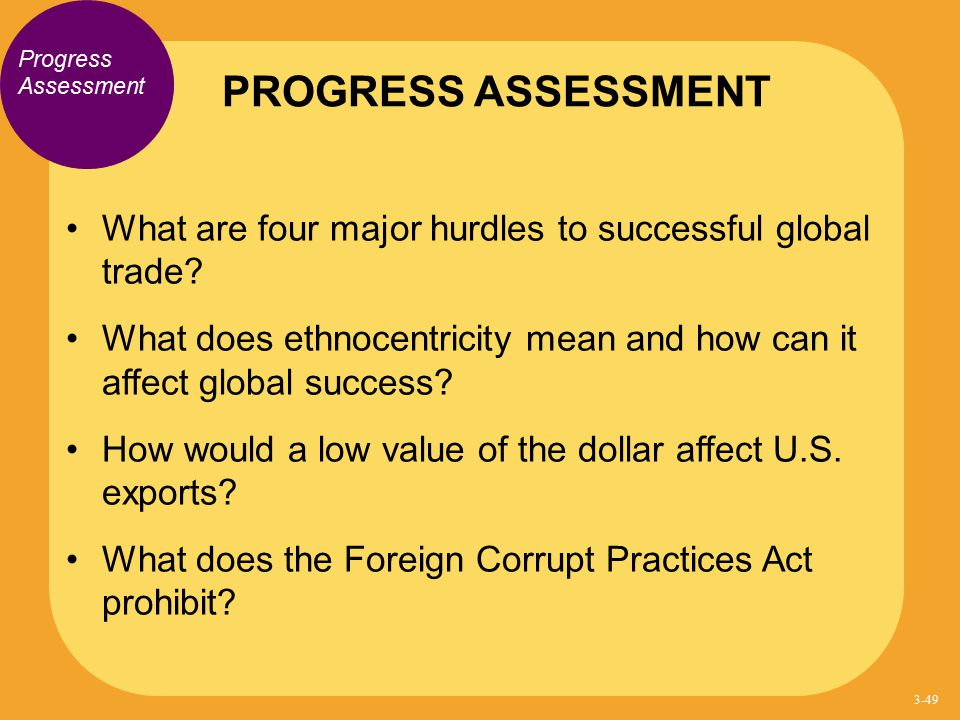 PROGRESS ASSESSMENT Progress Assessment. What are four major hurdles to successful global trade