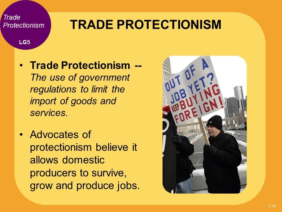 TRADE PROTECTIONISM Trade Protectionism. LG5.