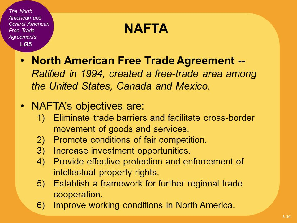 NAFTA The North American and Central American Free Trade Agreements. LG5.
