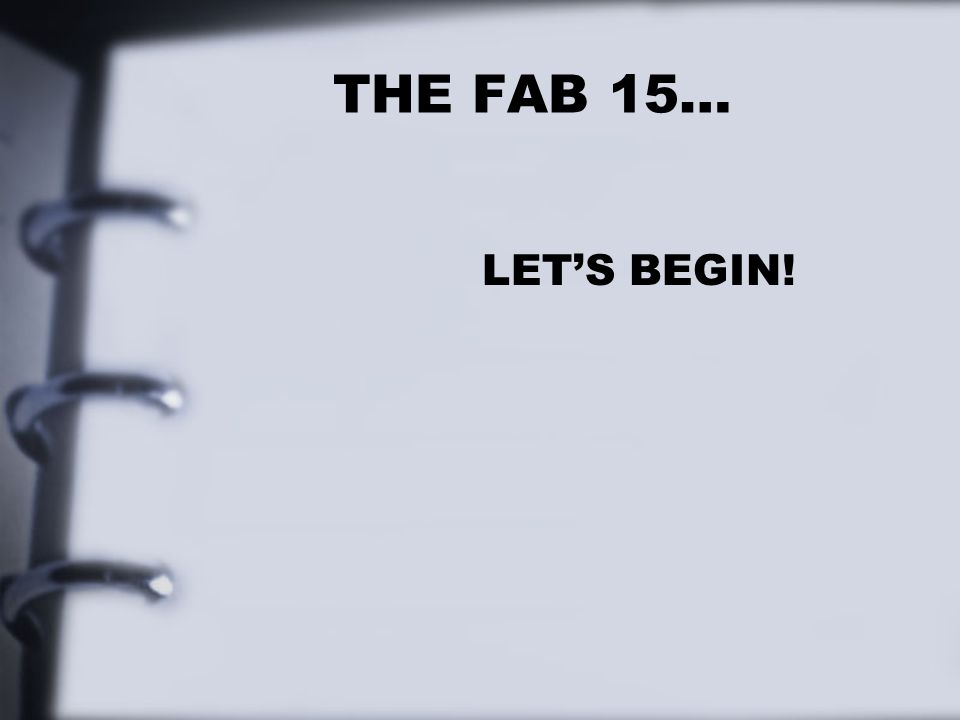 THE FAB 15… LET'S BEGIN!