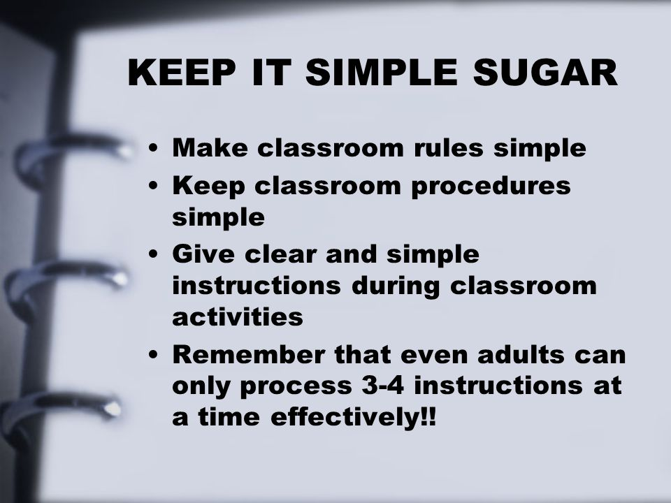 KEEP IT SIMPLE SUGAR Make classroom rules simple