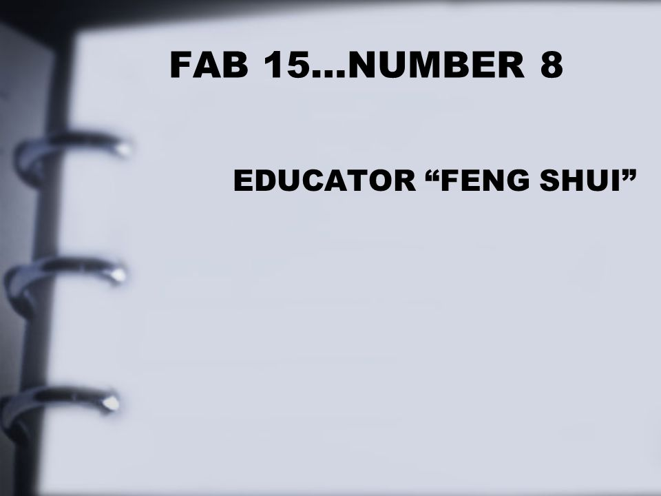 FAB 15…NUMBER 8 EDUCATOR FENG SHUI