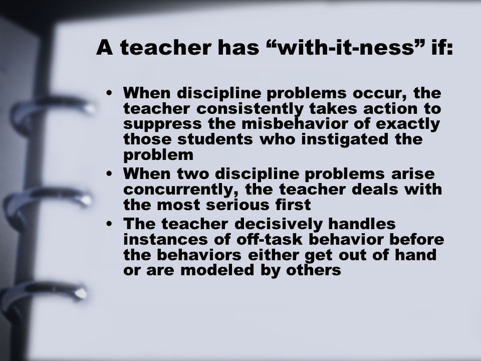 A teacher has with-it-ness if: