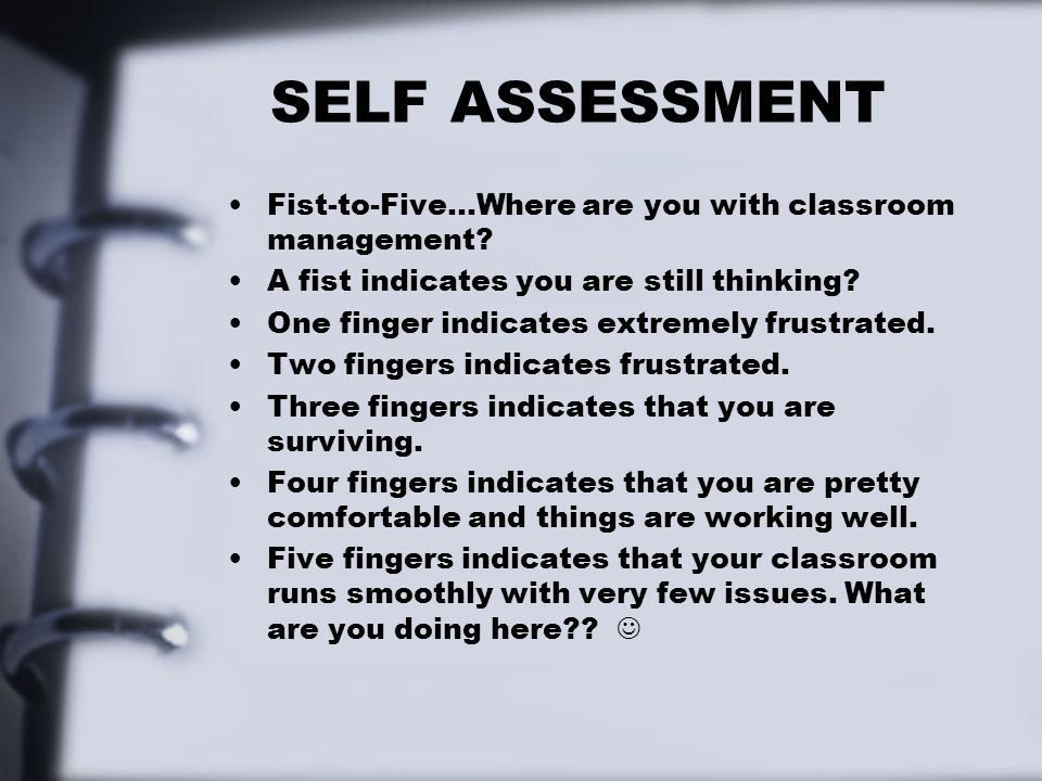 SELF ASSESSMENT Fist-to-Five…Where are you with classroom management