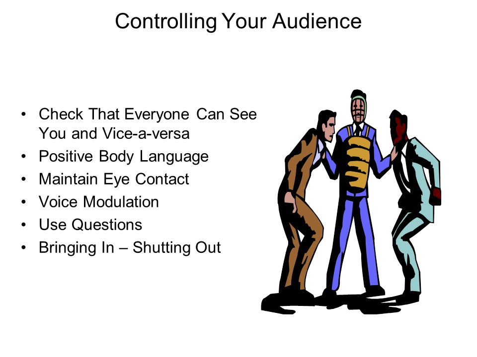Controlling Your Audience
