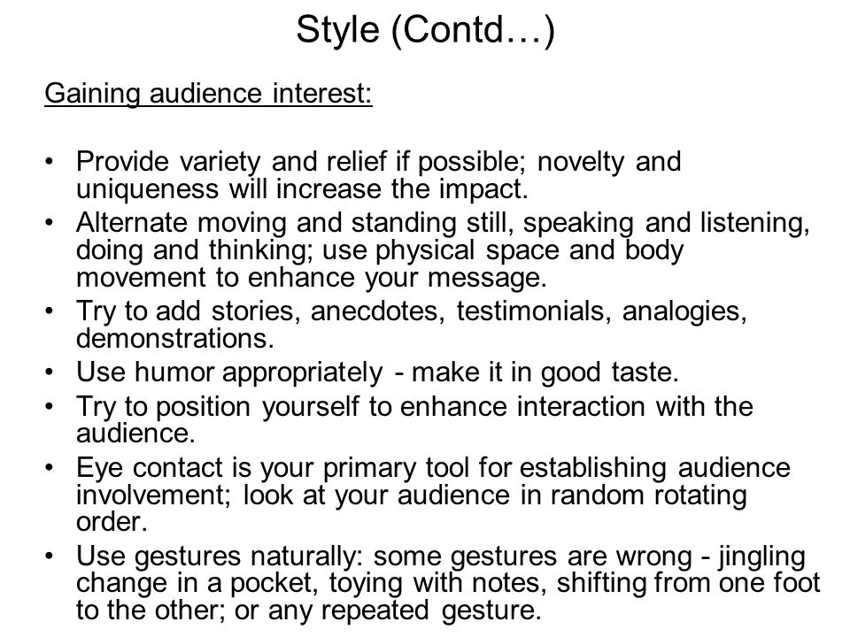 Style (Contd…) Gaining audience interest: