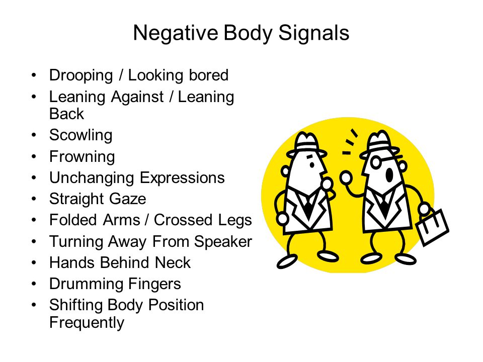 Negative Body Signals Drooping / Looking bored