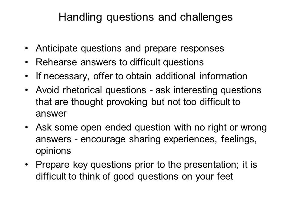 Handling questions and challenges