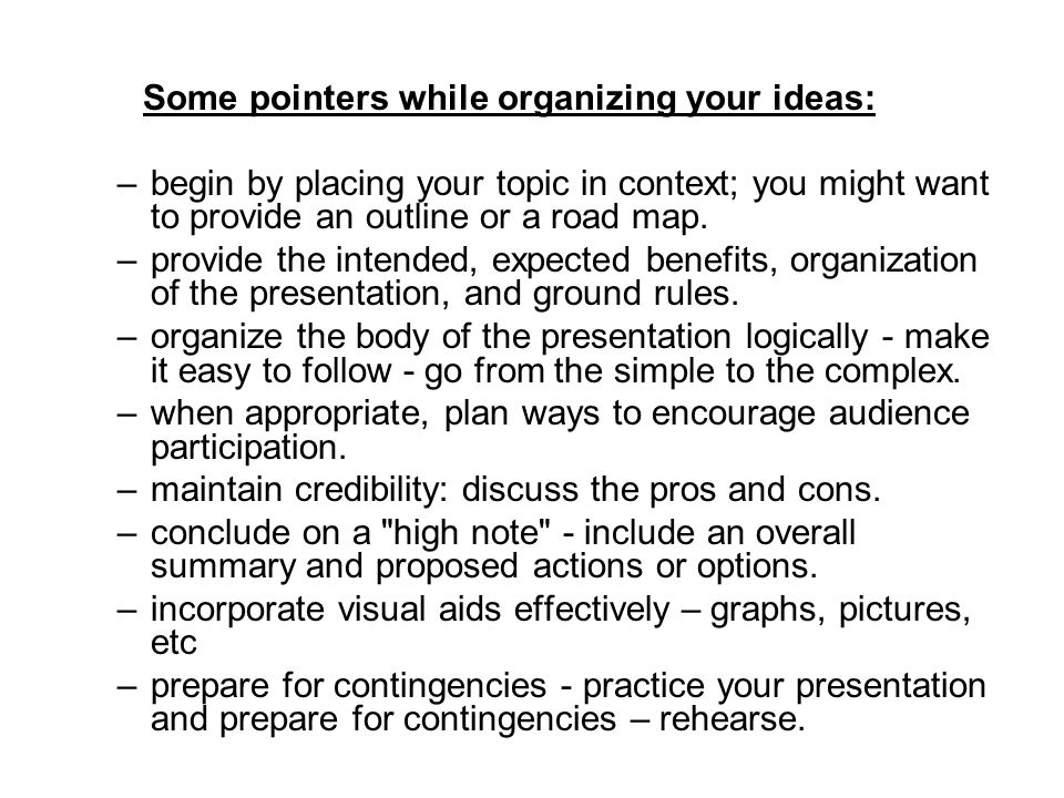 Some pointers while organizing your ideas: