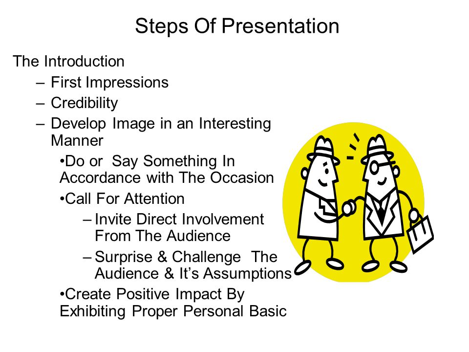 Steps Of Presentation The Introduction First Impressions Credibility