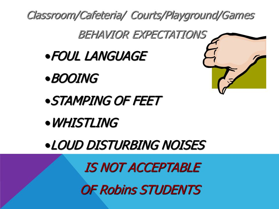 LOUD DISTURBING NOISES IS NOT ACCEPTABLE OF Robins STUDENTS