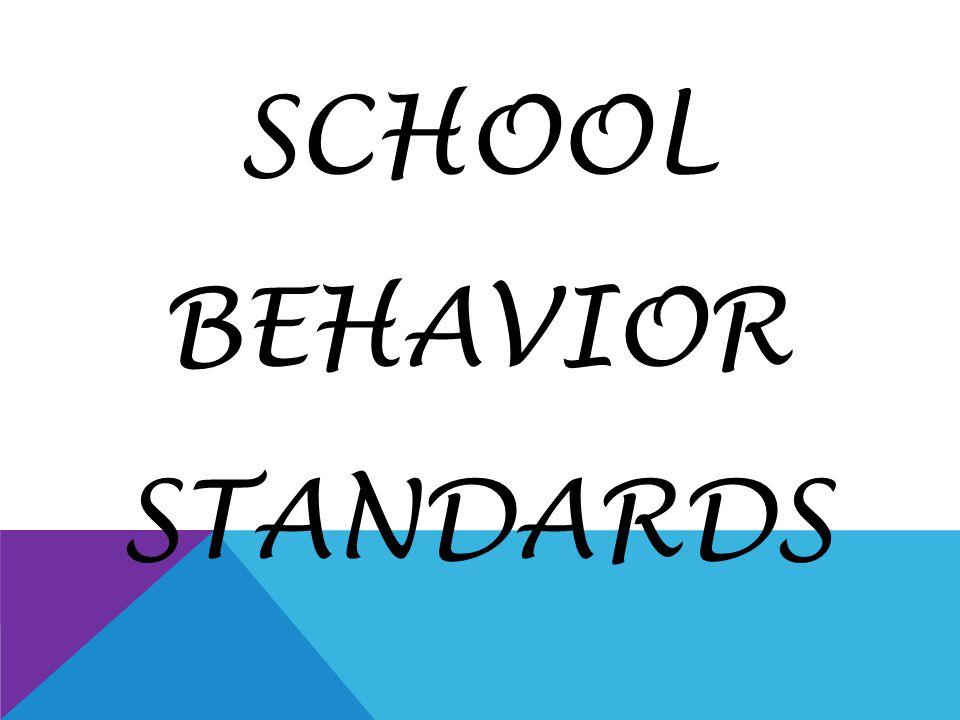 SCHOOL BEHAVIOR STANDARDS