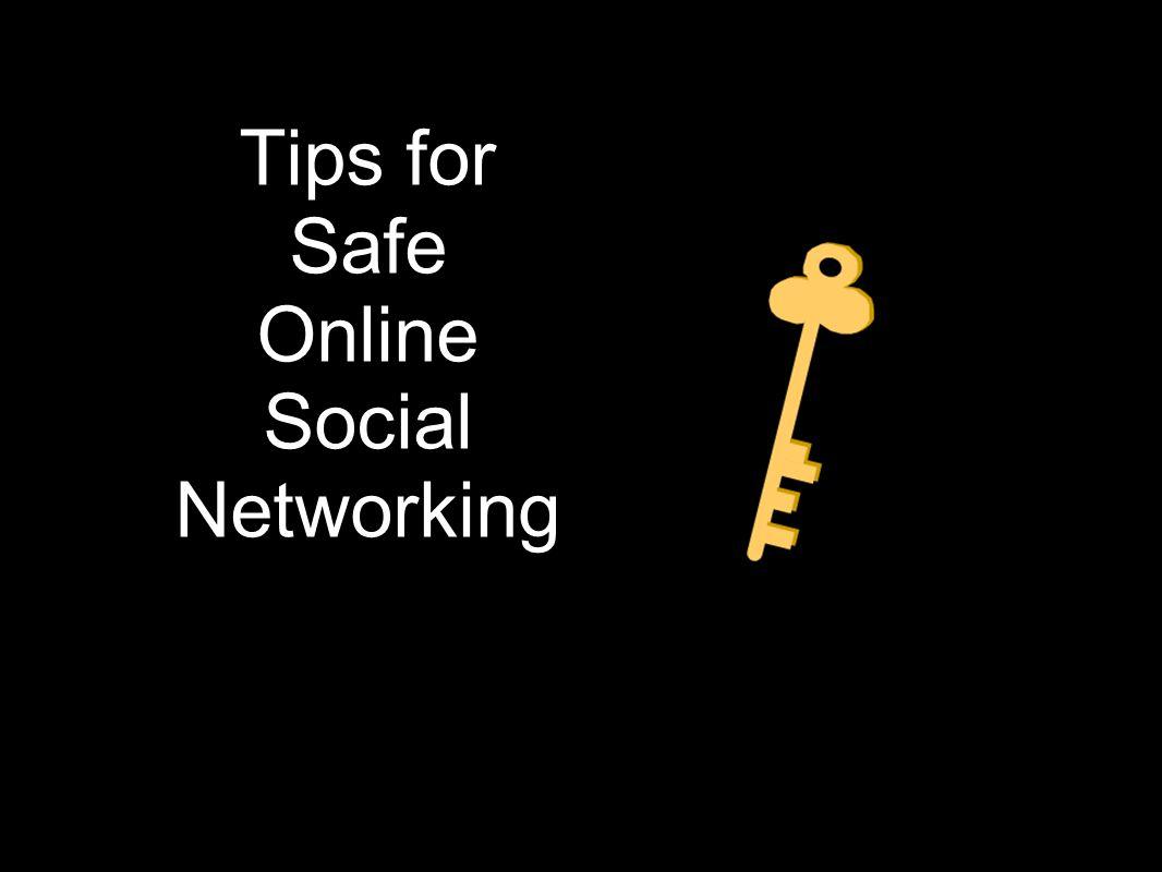 Tips for Safe Online Social Networking
