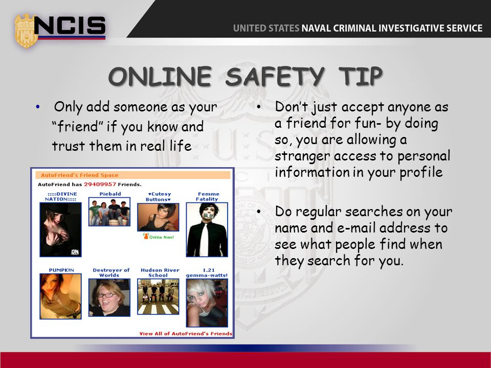 Online Safety Tip Only add someone as your friend if you know and