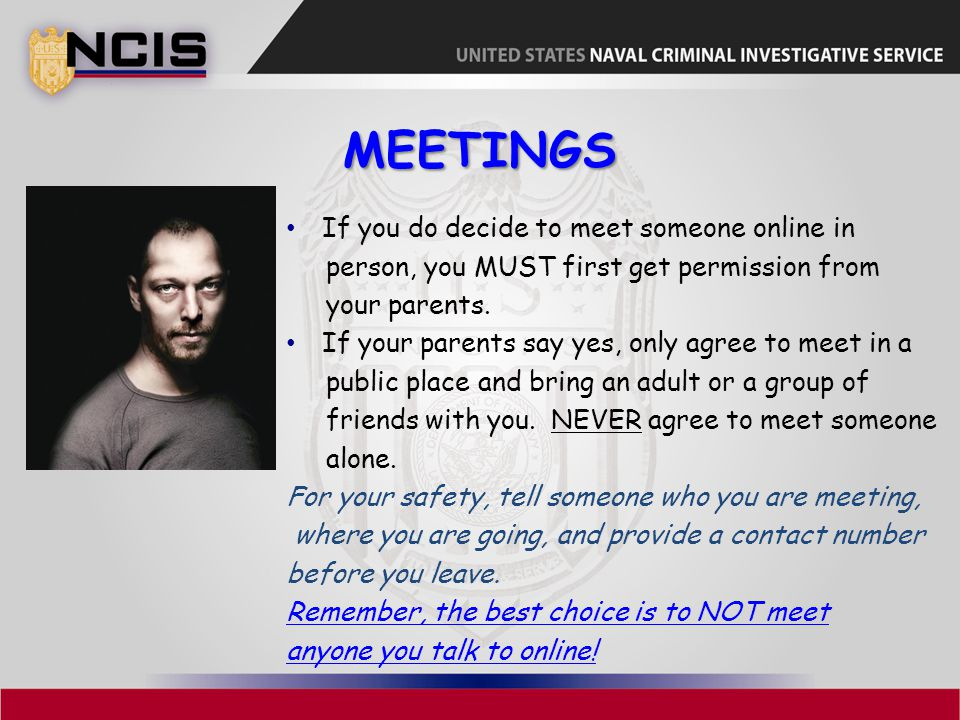 Meetings If you do decide to meet someone online in
