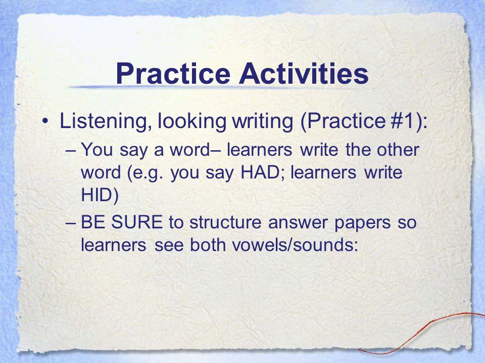 Practice Activities Listening, looking writing (Practice #1):