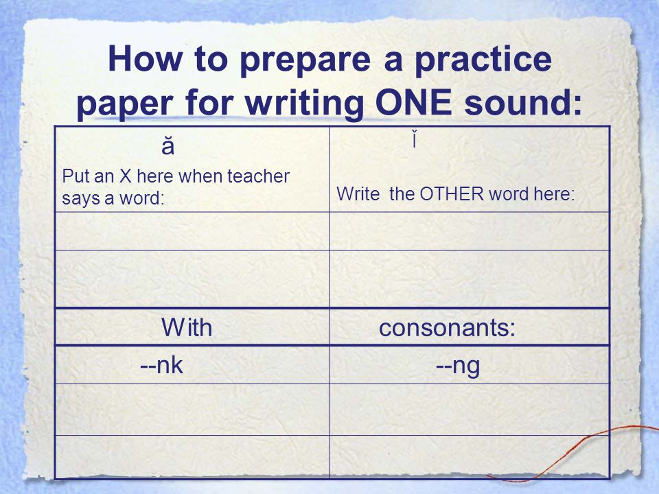 How to prepare a practice paper for writing ONE sound: