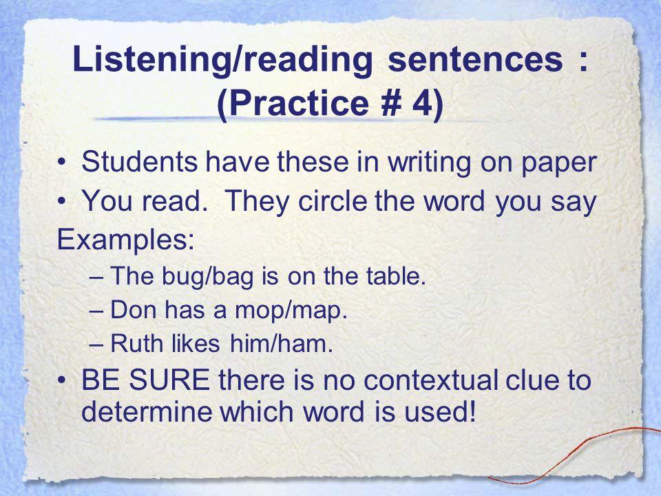 Listening/reading sentences : (Practice # 4)
