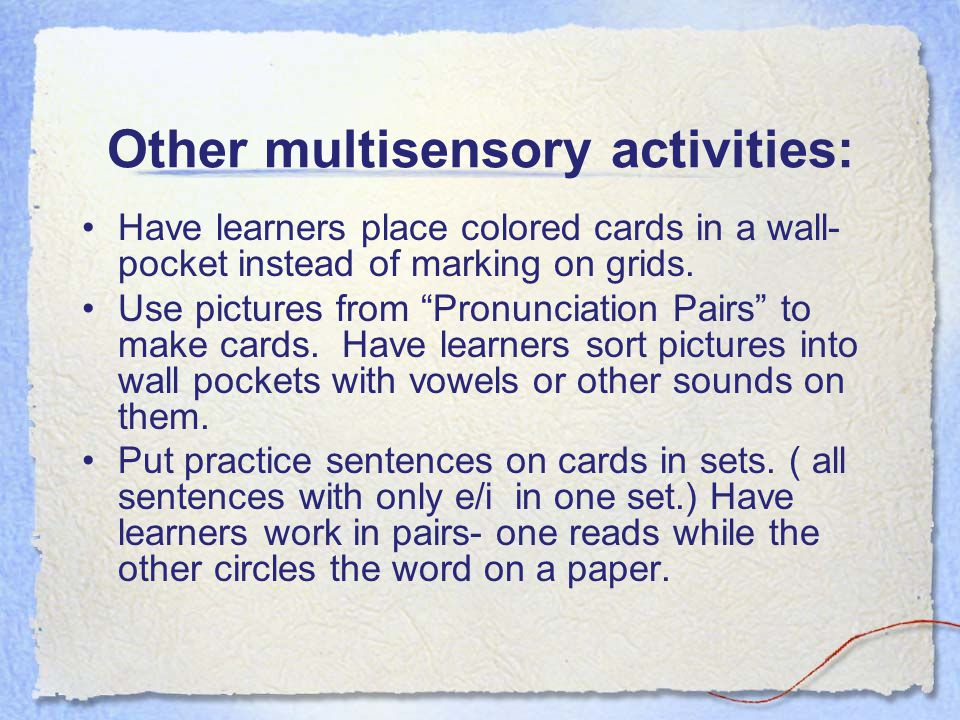 Other multisensory activities: