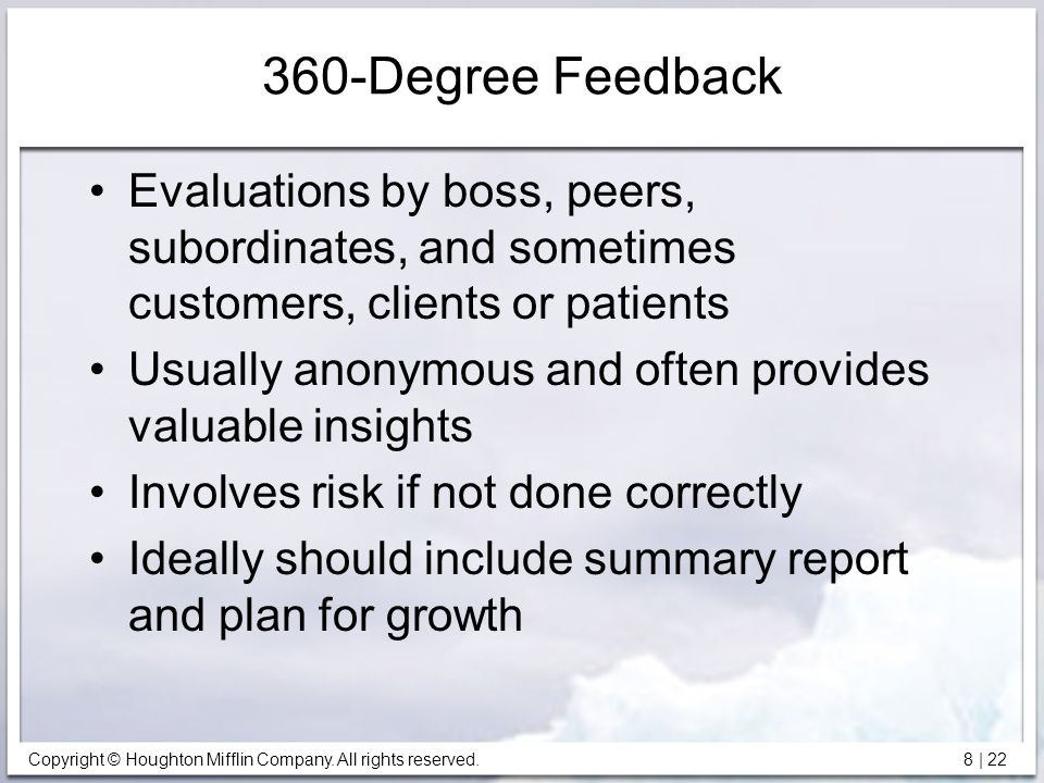 360-Degree Feedback Evaluations by boss, peers, subordinates, and sometimes customers, clients or patients.