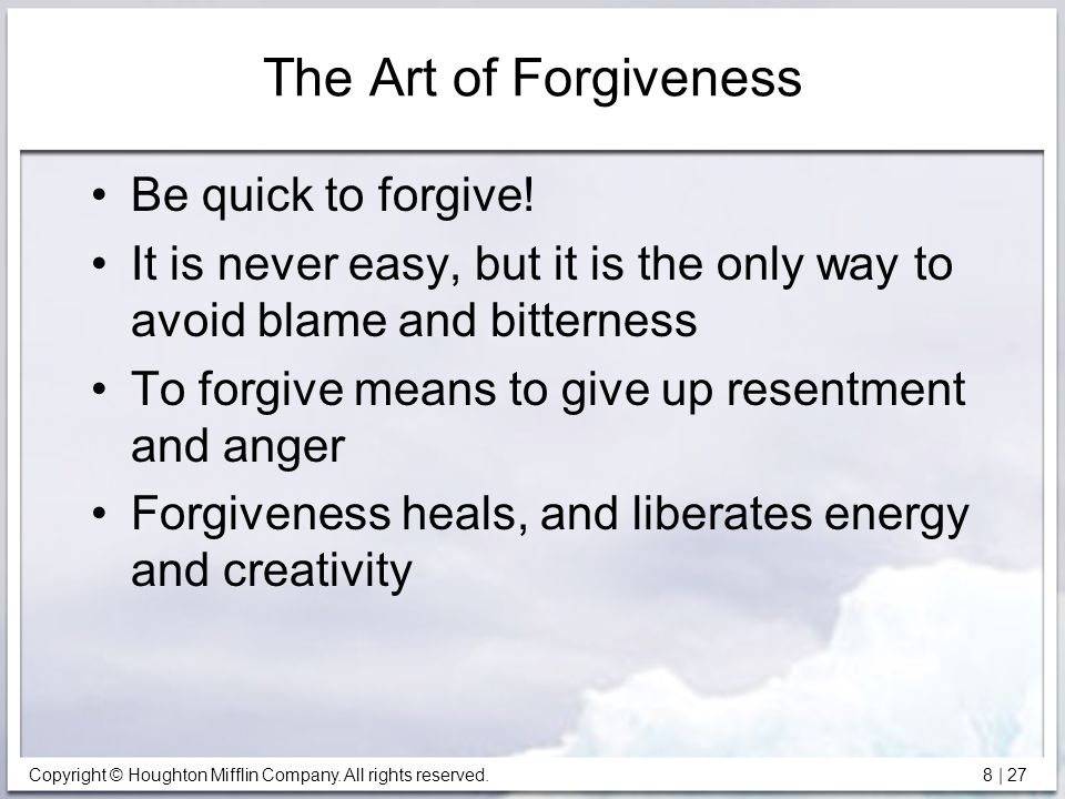 The Art of Forgiveness Be quick to forgive!