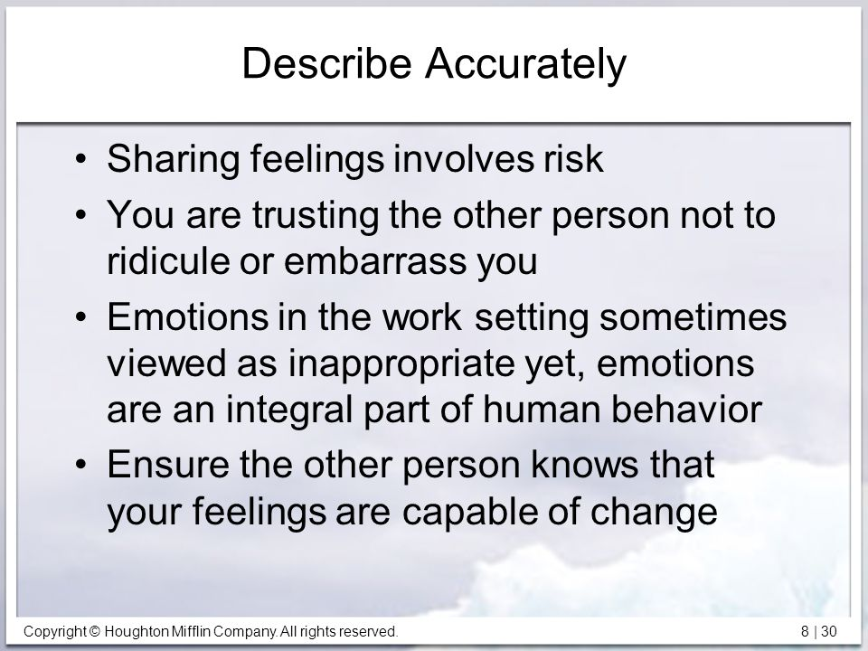 Describe Accurately Sharing feelings involves risk