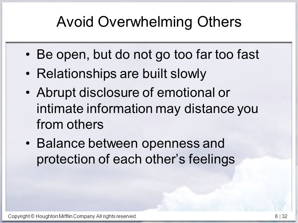 Avoid Overwhelming Others
