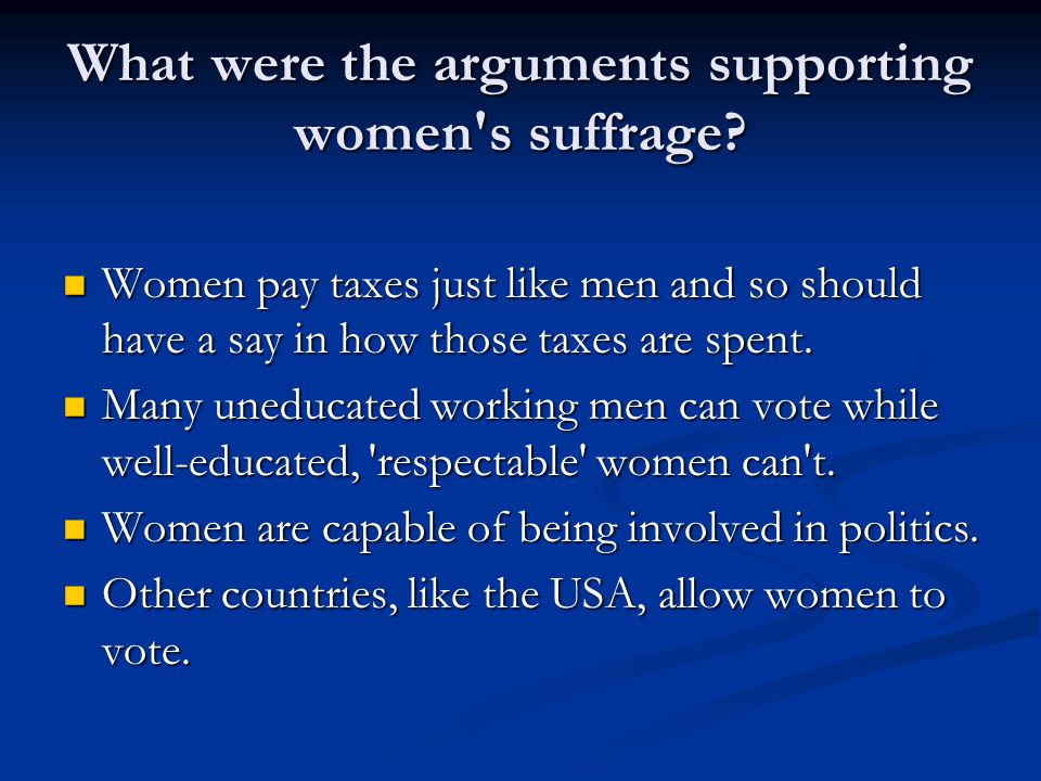 What were the arguments supporting women s suffrage