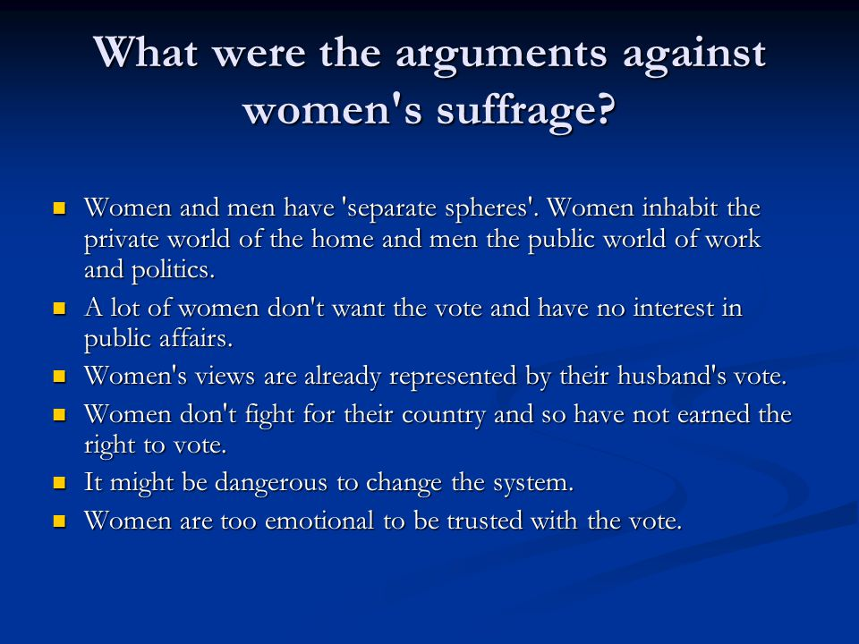 What were the arguments against women s suffrage