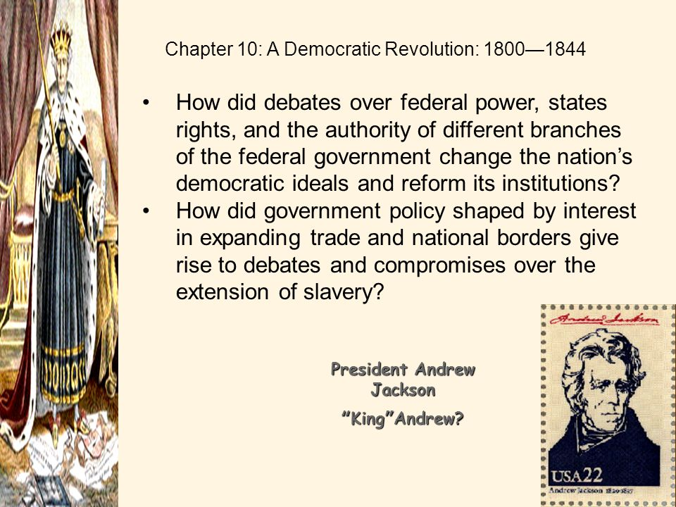 Chapter 13 - The Rise of Jacksonian Democracy
