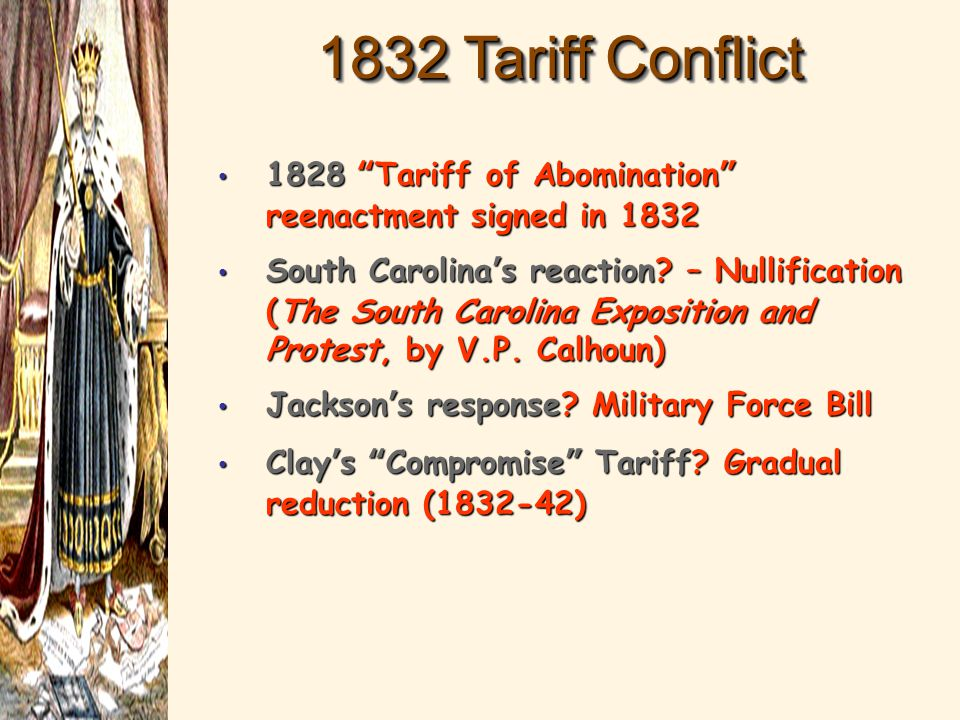 1832 Tariff Conflict 1828 Tariff of Abomination reenactment signed in 1832.