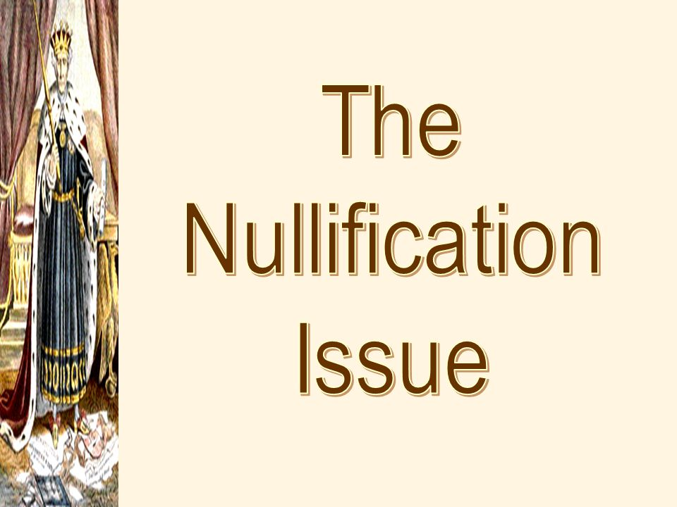 The Nullification Issue