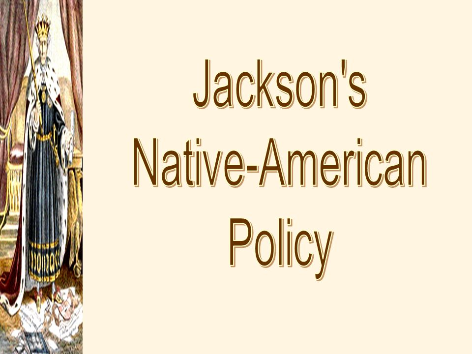 Jackson s Native-American Policy