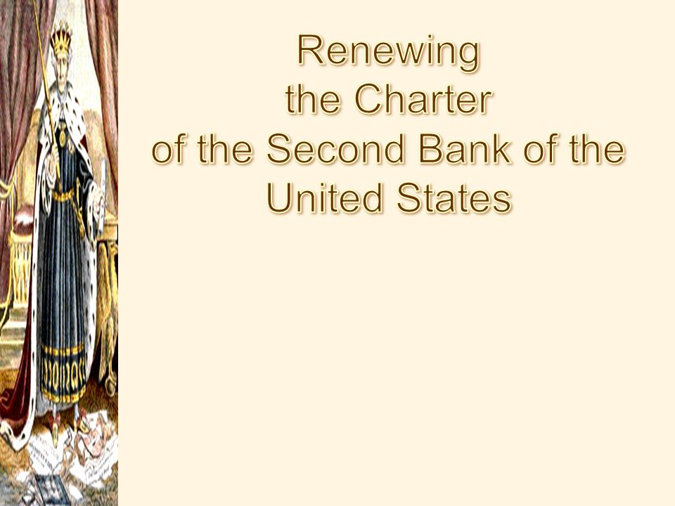 Renewing the Charter of the Second Bank of the United States