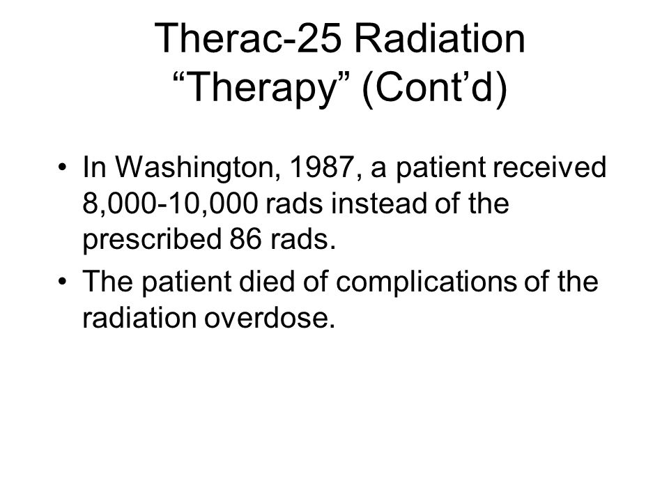 Therac-25 Radiation Therapy (Cont'd)