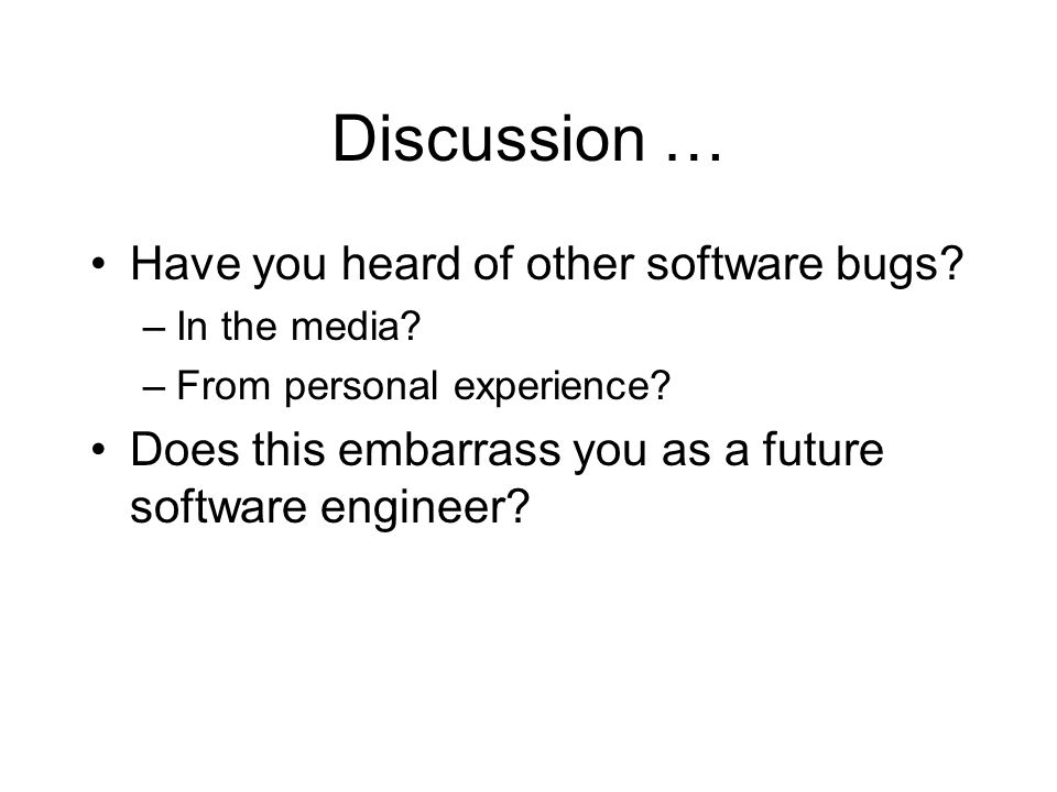 Discussion … Have you heard of other software bugs