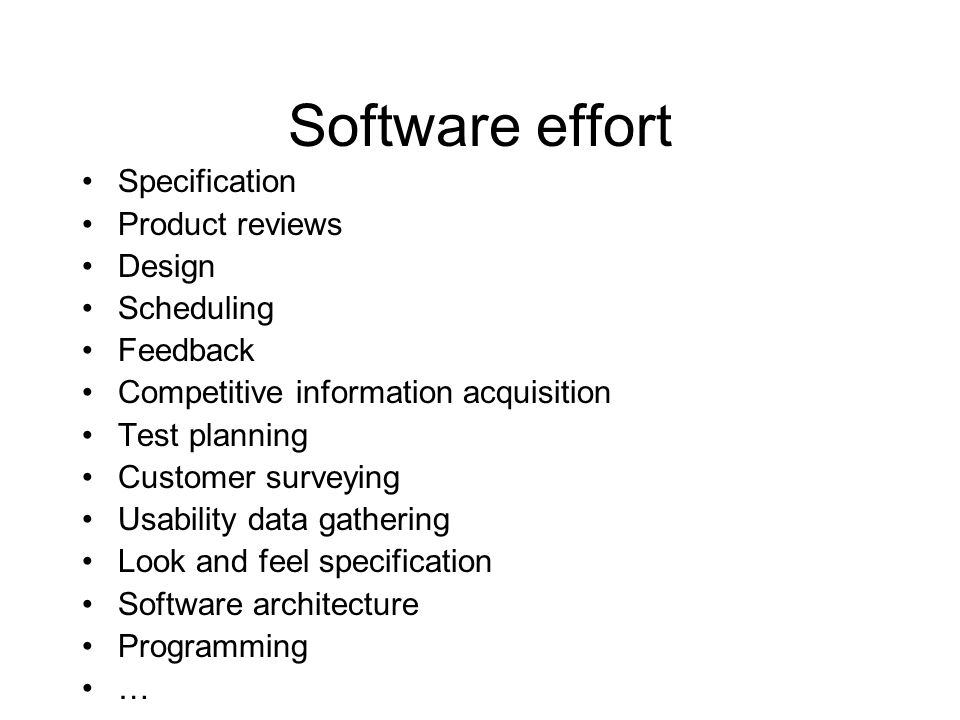 Software effort Specification Product reviews Design Scheduling