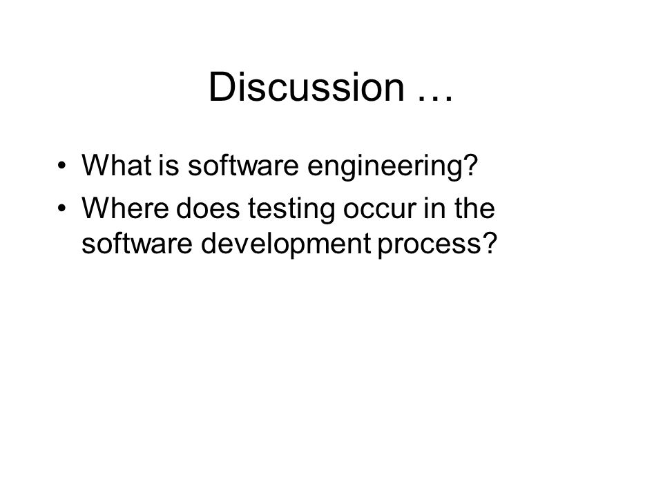 Discussion … What is software engineering