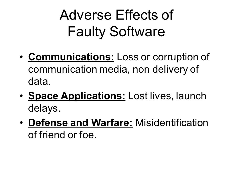 Adverse Effects of Faulty Software
