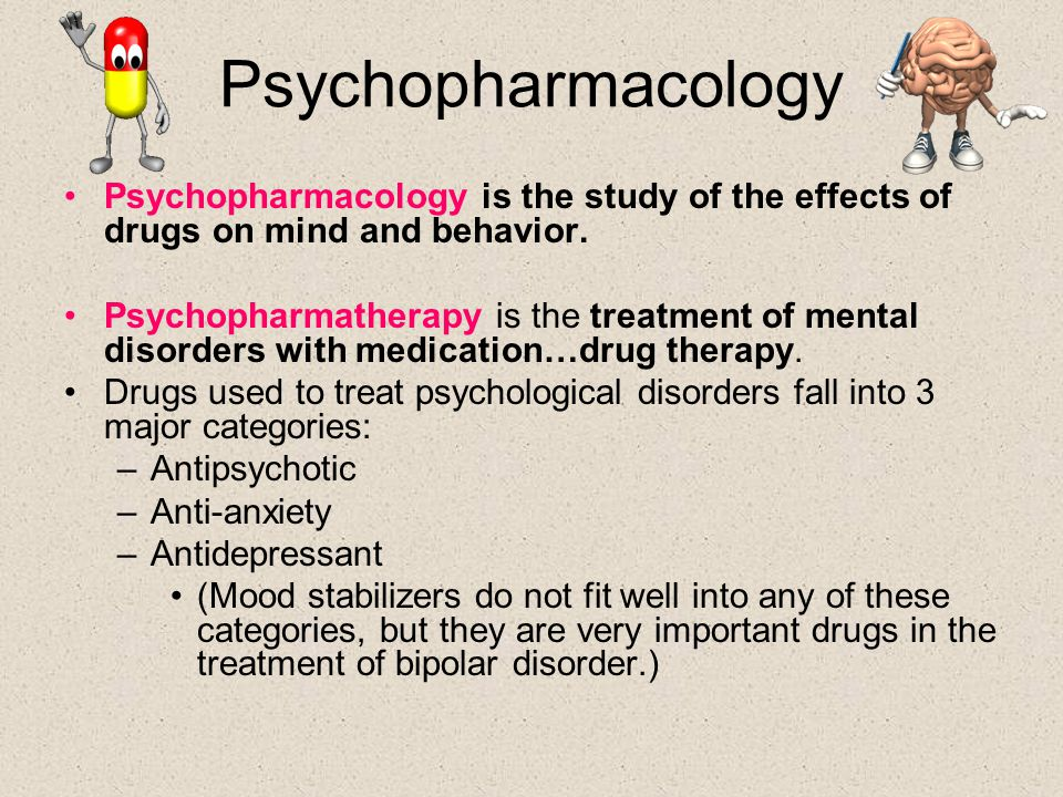 Psychopharmacology Psychopharmacology is the study of the effects of drugs on mind and behavior.