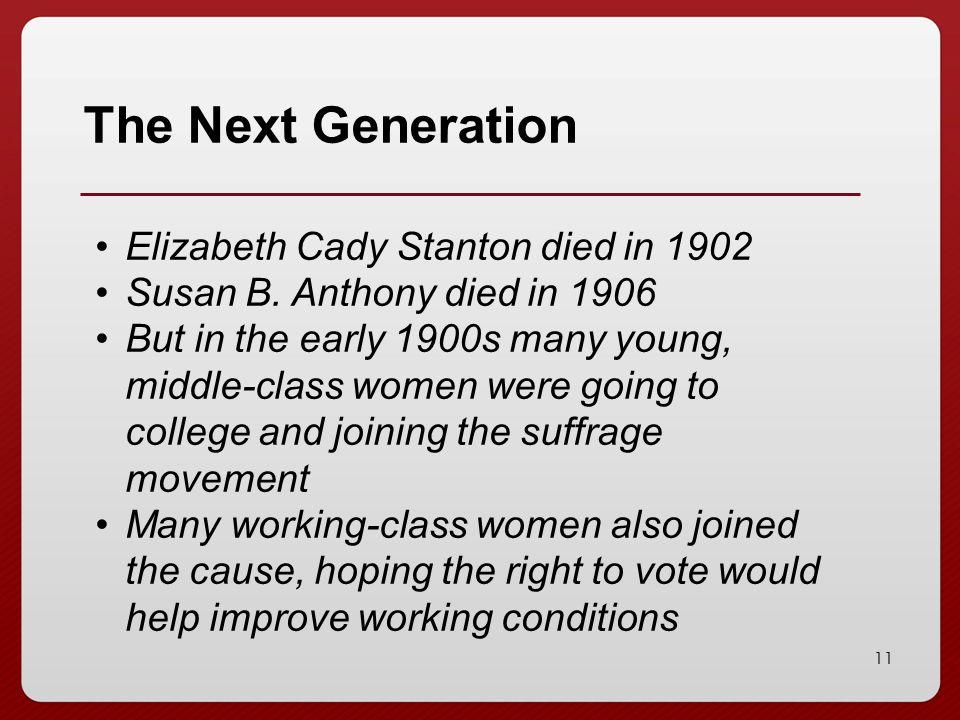The Next Generation Elizabeth Cady Stanton died in 1902