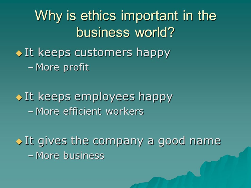Why is ethics important in the business world